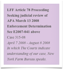 LFF Article 78 Proceeding Seeking judicial review of  APA March 13 2008 Enforcement Determination  See E2007-041 above